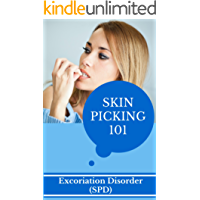 Skin Picking: for beginners - How to recover from Skin Picking Disorder - What You Need To Know About Dermatillomania Treatment and Cure (Skin Picking ... - Skin Diseases Book 1) (English Edition)