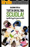 Tutta un'altra scuola!: Quella di oggi ha i giorni contati