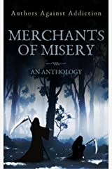 Merchants Of Misery: Authors Against Addiction Kindle Edition