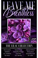 Leave Me Breathless: The Lilac Collection Kindle Edition