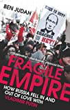 Fragile Empire – How Russia Fell in and out of Love with Vladimir Putin