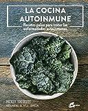 La cocina autoinmune: Recetas paleo para tratar las enfermedades autoinmunes (Nutrición y salud) (Spanish Edition)