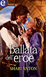 La ballata dell'eroe (eLit) (Storie di re e di cavalieri Vol. 3)