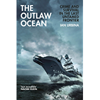 The Outlaw Ocean: Crime and Survival in the Last Untamed Frontier (English Edition)