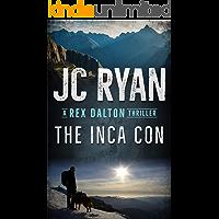 The Inca Con: A Rex Dalton Thriller