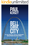 Bell Curve City: St. Louis, Ferguson, and the Unmentionable Racial Realities That Shape Them