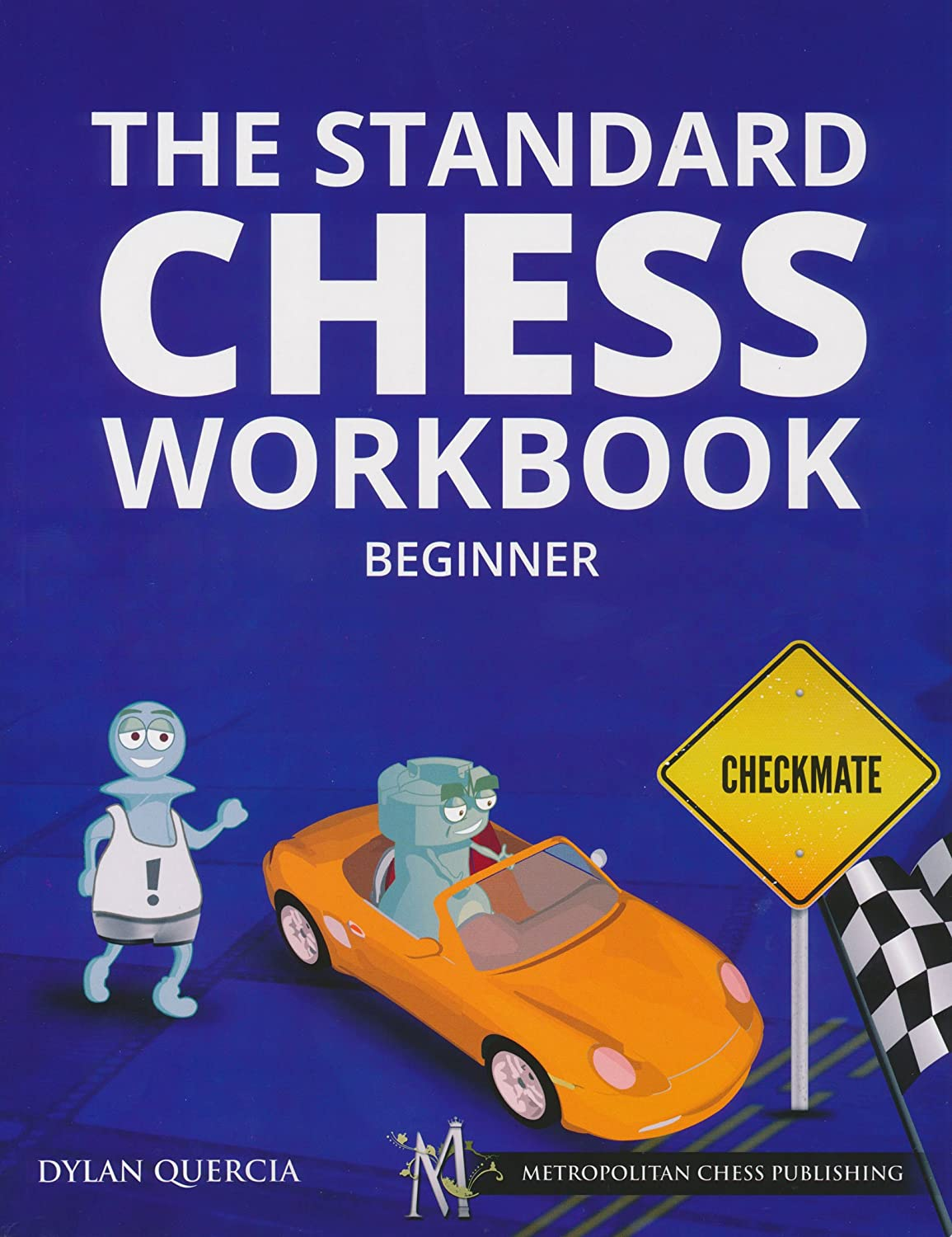 Amazon.com: The Standard Chess Workbook - Beginner: Dylan Quercia ...