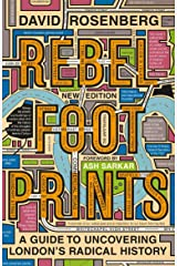 Rebel Footprints - Second Edition: A Guide to Uncovering London's Radical History Kindle Edition