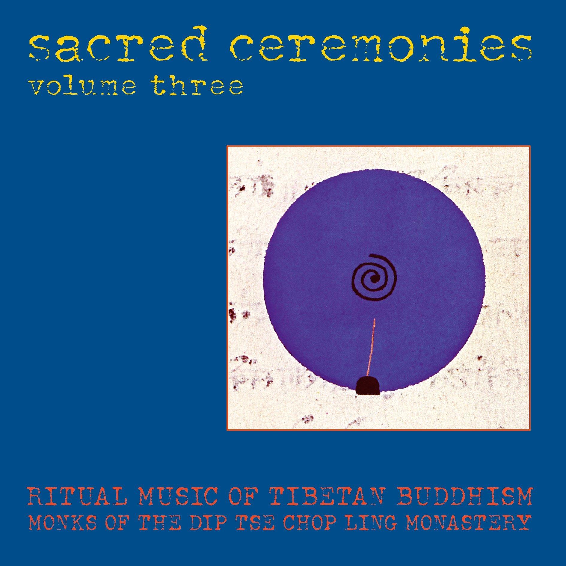 Sacred Ceremonies, Volume 3: Ritual Music of Tibetan Buddhism