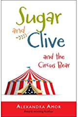 Sugar & Clive and the Circus Bear (Dogwood Island Middle Grade Animal Adventure Series Book 1) Kindle Edition