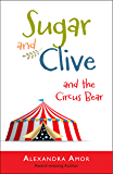 Sugar & Clive and the Circus Bear (Dogwood Island Middle Grade Animal Adventure Series Book 1)