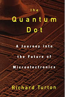Quantum wells wires and dots theoretical and computational physics the quantum dot a journey into the future of microelectronics fandeluxe Choice Image