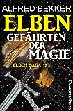 Elben - Gefährten der Magie (Elben Saga 12): Ein Abenteuer aus dem Zwischenland: Cassiopeiapress Fantasy