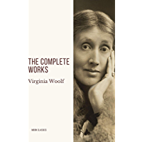 Virginia Woolf: The Complete Works (English Edition)