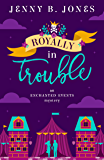 Royally in Trouble (An Enchanted Events Mystery Book 2)