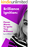 Brilliance Ignition: Power Moves to Ignite Your Brilliance