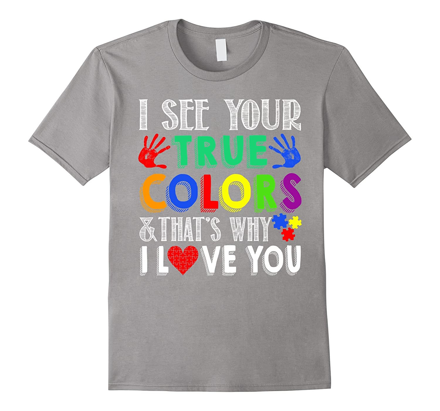 True Romance Enchanting Schemes To Keep You Cosy This: I See Your True Colors T-shirt Thats Why I Love You-RT