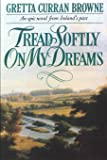 Tread Softly On My Dreams: Volume 1 (The Liberty Trilogy)
