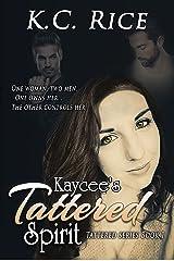 Kaycee's Tattered Spirit (Tattered Series Book 1) Kindle Edition