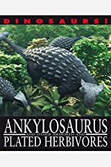 Ankylosaurus and Other Armored and Plated Herbivores (Dinosaurs!) Library Binding