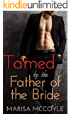 Tamed by the Father-of-the-Bride: An Age-Gap BDSM Erotic Short Story (The Wedding Trio)