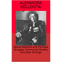 Sexual Relations and the Class Struggle, Communist Morality and other Writings