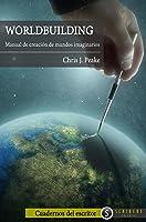 Worldbuilding: Manual De Creación De Mundos