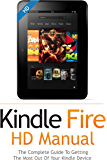 Kindle Fire HD User Guide Manual: How To Get The Most Out Of Your Kindle Device in 30 Minutes (OCT 2015) (English Edition)