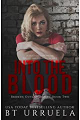 Into the Blood (Broken Outlaw Series Book 2)