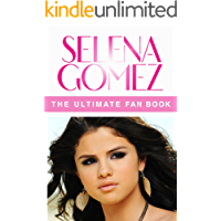 Selena Gomez: The Ultimate Fan Book 2015: Selena Gomez Biography, Facts and Quiz (Selena Gomez Book 1)
