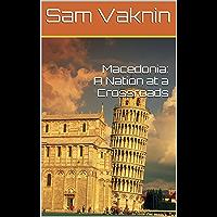 Macedonia: A Nation at a Crossroads