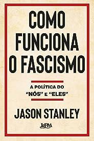 Como funciona o fascismo: A política do