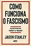 """Como funciona o fascismo: A política do """"nós"""" e """"eles"""" (Portuguese Edition)"""