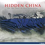 Hidden China. On the trail of old traditions. Ediz. inglese