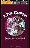 Mama Cooking: Das Studenten-Kochbuch