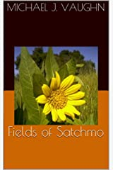 Fields of Satchmo Kindle Edition