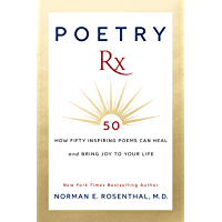 Poetry Rx: How 50 Inspiring Poems Can Heal and Bring Joy To Your Life