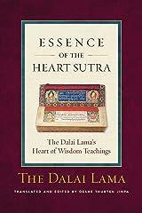 Essence of the Heart Sutra: The Dalai Lama's Heart of Wisdom Teachings Kindle Edition