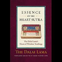 Essence of the Heart Sutra: The Dalai Lama's Heart of Wisdom Teachings