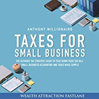Taxes for Small Business: The Ultimate Tax Strategy Guide to Tear Down Your Tax Bill. Small Business Accounting and…