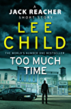 Too Much Time: A Jack Reacher Short Story (English Edition)