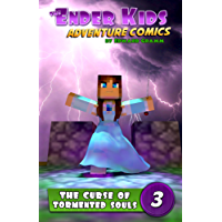 The Curse of Tormented Souls: Unofficial Minecraft Comics with Magic ages 9-12 (The Ender Kids Adventure Comics Book 3)