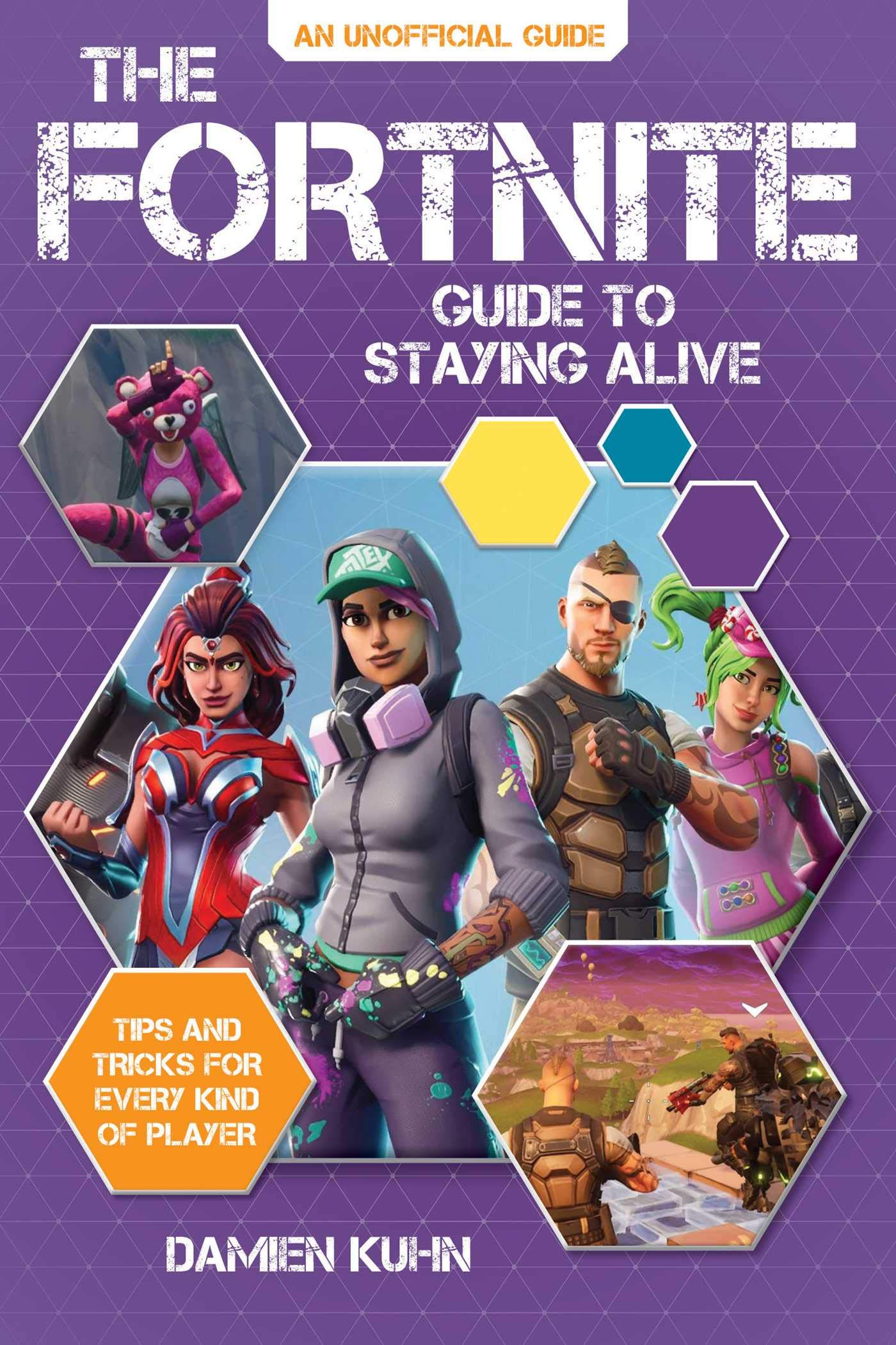 The Fortnite Guide To Staying Alive Tips And Tricks For Every Kind