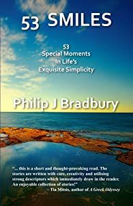 53 Smiles: 53 Special Moments In Life's exquisite Simplicity (Flash Fiction series Book 1)
