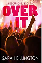 Over It (The Kiss Off #2) Kindle Edition