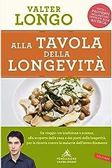 Alla tavola della longevità: Tradizione e scienza alla scoperta delle zone e dei piatti della longevità (Italian Edition) Kindle Edition