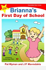 Brianna's First Day of School (I am a STAR Personalized Book Series 1) Kindle Edition