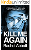 Kill Me Again: The gripping psychological thriller with a shocking twist (Tom Douglas Thrillers Book 5)