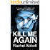 Kill Me Again: The gripping psychological thriller with a killer twist