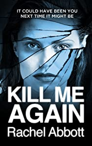 Kill Me Again: The gripping psychological thriller with a shocking twist